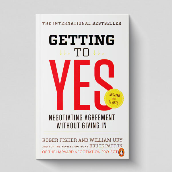 getting to yes by roger fisher and william ury
