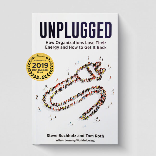 unplugged: how to organizations lose their energy and how to get it back